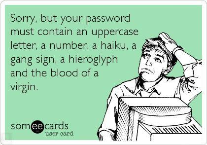 Sorry-but-your-password-must-contain...